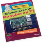 Adventures in Raspberry Pi: 9 Awesome Projects, by Carrie Anne Philbin
